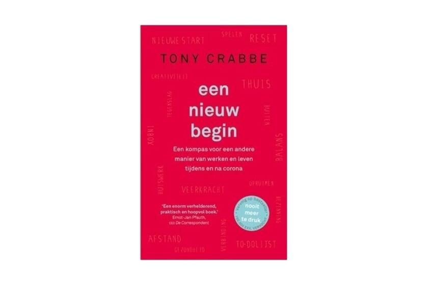 <p>De boekentip van Kunstwerk! de Bibliotheek: Een nieuw begin van Tony Crabbe. (Foto: PR)</p>