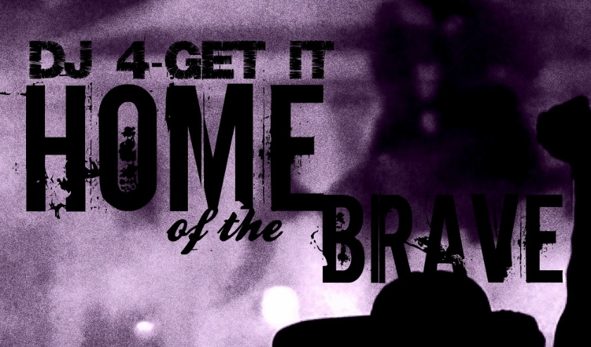 DJ 4-Get it - Home of the Brave