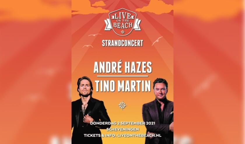 <p>Zowel Andr&eacute; Hazes als Tino Martin kijken er enorm naar uit om op het strand van Scheveningen op te kunnen treden.&nbsp;</p>